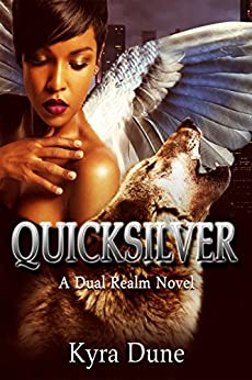 Quicksilver (Dual Realm #2) (Dual Realm Novels) by [Dune, Kyra]