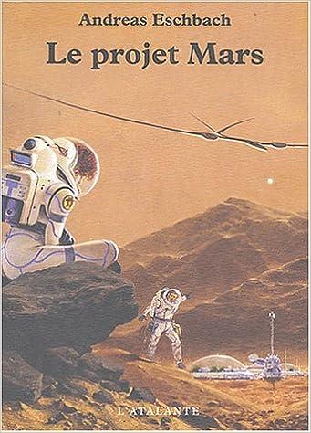 Eschbach, Andreas - Le projet Mars
