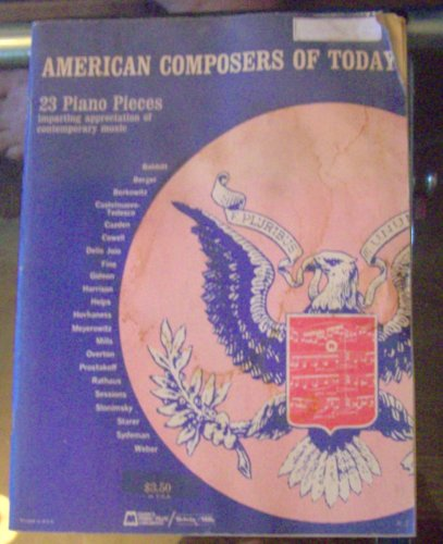 American Composers of Today (23 Piano Pieces imparting appreciation of contemporary music)