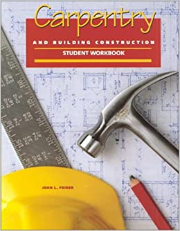 Carpentry and Building Construction Student Workbook (CARPENTRY & BLDG CONSTRUCTION)