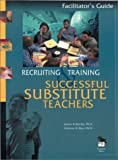 Recruiting and Training Successful Substitute Teachers, Rowley, James B. and Hart, Patricia M., 0803967764