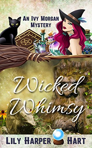 Wicked Whimsy (An Ivy Morgan Mystery Book 11) by [Hart, Lily Harper]