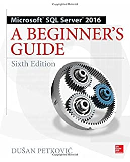 Professional microsoft sql server 2016 reporting services and mobile microsoft sql server 2016 a beginners guide sixth edition fandeluxe Image collections