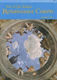 Art of the Italian Renaissance Courts, Alison Cole, 0131938312