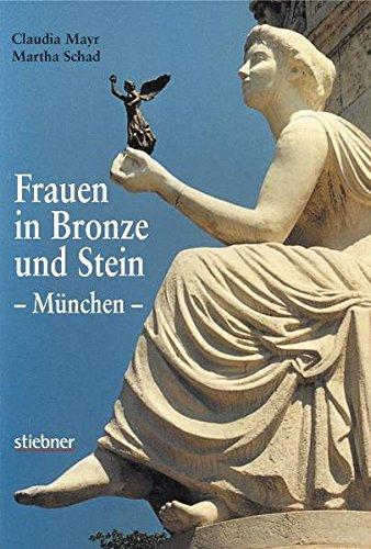 - Frauen in Bronze und Stein - München