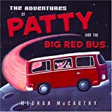 Adventures of Patty and the Big Red Bus, Meghan McCarthy, 0375929398