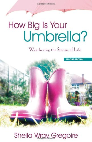 How Big Is Your Umbrella: Weathering the Storms of Life, Second Edition
