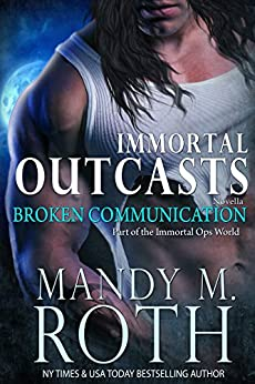 Broken Communication (Immortal Outcasts Series Book 1) by [Roth, Mandy M.]