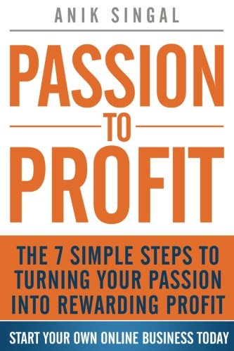 51GQb6d0UiL - Passion To Profit: The 7 Simple Steps to Turning Your Passion into Rewarding Profit
