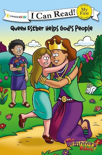The Beginner's Bible Queen Esther Helps God's People: Formerly titled Esther and the King (I Can Read!/The Beginner's Bible)