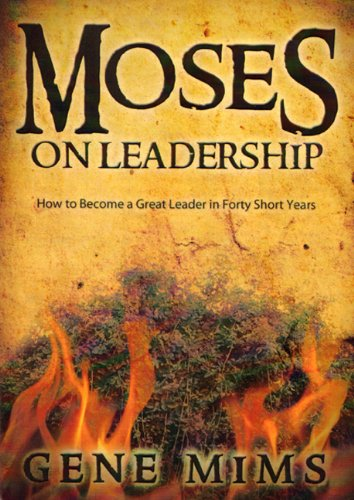 Moses on Leadership: How to Become a Great Leader in Forty Short Years ebook