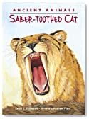 Ancient Animals: Saber-toothed Cat by Sarah L. Thomson (2014-10-14)
