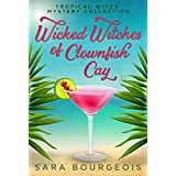 Wicked Witches of Clownfish Cay: A Tropical Witch Mystery Collection