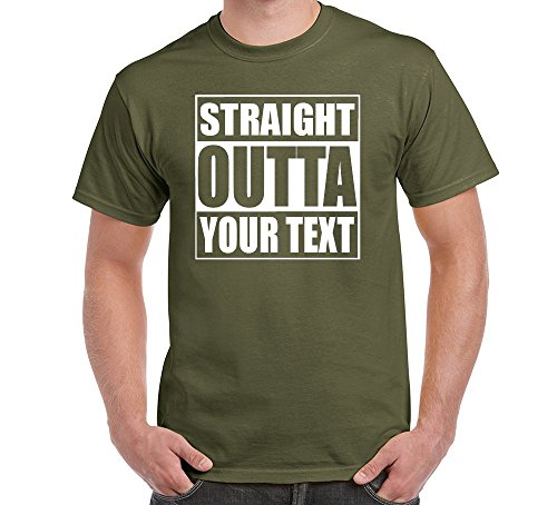 (Straight Outta Custom T-Shirt Add Your Own Text Personalized Customized Tee Military Green 2X)
