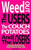 Bargain eBook - Weed Out The Users Couch Potatoes And Losers