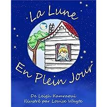 La Lune en Plein Jour : un livre sur la lune pour enfants: Astronomie pour les tout petits (Science, nature, savoir et découverte t. 2) (French Edition)