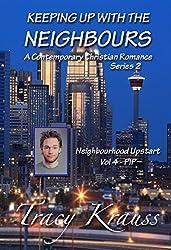 Neighbourhood Upstart - Volume 4 - PIP: Keeping Up With the Neighbours - A Contemporary Christian Romance Series 2
