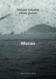 Macau par Antoine Volodine