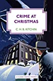 """Crime at Christmas (Malcolm Warren mysteries Book 2)"" av C. H. B. Kitchin"