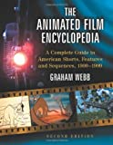 img - for The Animated Film Encyclopedia: A Complete Guide to American Shorts, Features and Sequences 1900-1999 book / textbook / text book