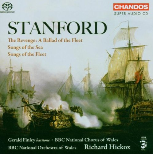 Stanford: Orchestral Songs - The Revenge: A Ballad of the Fleet; Songs of the Sea; Songs of the - Stores Stanford