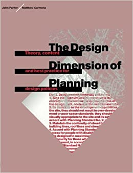 Book The Design Dimension of Planning: Theory, content and best practice for design policies by Matthew Carmona (2011-11-26)
