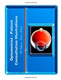 Optometrist-Patient Consultation Illustrations - Deluxe Edition, Stephen F Gordon, 1466462043
