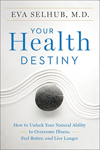 Your Health Destiny: How to Unlock Your Natural Ability to Overcome Illness, Feel Better, and Live Longer cover