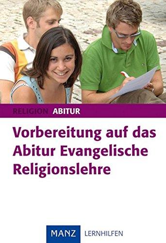 Vorbereitung auf das Abitur. Evangelische Religionslehre: Religion 12/13