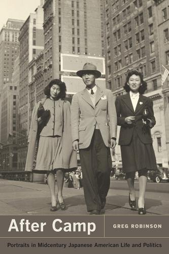 After Camp: Portraits in Midcentury Japanese American Life and Politics ()