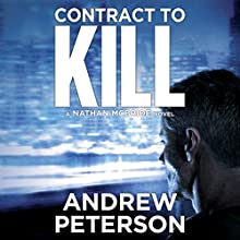 Contract to Kill: Nathan McBride, Book 5 Audiobook by Andrew Peterson Narrated by Dick Hill