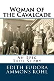img - for Woman of the Cavalcade: An Epic True Story (Conquering the Wild West - Edith Kohl's Trilogy) (Volume 3) book / textbook / text book