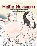 Heiße Nummern - Die schärfsten Sexstellungen zum Selberzeichnen: Punkt für Punkt zum Höhepunkt