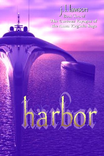 Harbor (The Curious Voyages of the Anna Virginia Saga #2)
