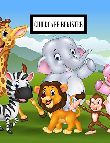 Childcare Register: Sign In And Out Register Record Book| Daily Childcare Record Log| Day Care Keepsake For Daycares, Childminders, Babysitters Nannies And Preschool