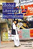 img - for Global Literary Journalism: Exploring the Journalistic Imagination (Mass Communication and Journalism) book / textbook / text book