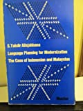 Language Planning for Modernization : The Case of Indonesian and Malaysian, Alisjahbana, Takdir S. (Sutan Takdir), 9027977127
