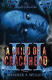 A Child OF A CrackHead III