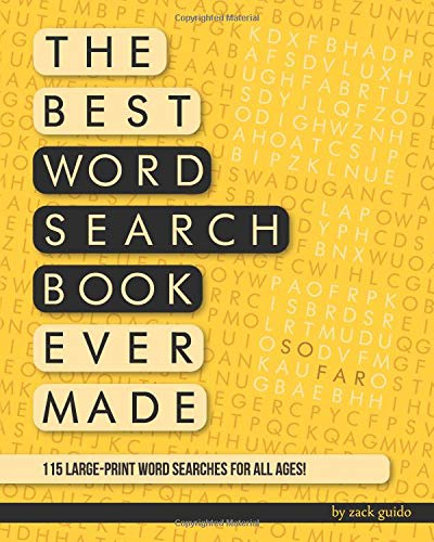 The Best Word Search Book Ever Made (So Far) 115 Word Searches In Large-ish Print For All Ages! [Guido, Zack] (Tapa Blanda)