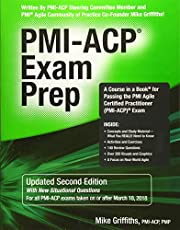 PMI-ACP Exam Prep, Updated Second Edition: A Course in a Book for Passing the PMI Agile Certified Practitioner (PMI-ACP) Exam