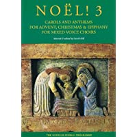 Noël! 3 - Carols And Anthems For Advent, Christmas And Epiphany