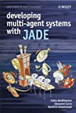 Developing Multi-Agent Systems with JADE, Fabio Luigi Bellifemine and Dominic Greenwood, 0470057475