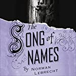 Song of Names | Norman Lebrecht