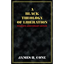 A Black Theology of Liberation - Fortieth Anniversary Edition
