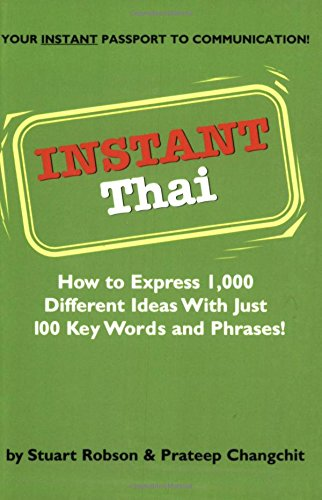 Instant Thai: How to Express 1,000 Different Ideas with Just 100 Key Words and Phrases! (Thai Phrasebook) (Instant Phrasebook Series)