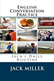 img - for English Conversation Practice: Jack's Daily Routine book / textbook / text book