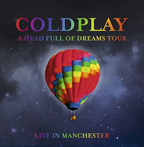 Coldplay A HEAD FULL OF DREAMS TOUR 2016 2CD set full show in Manchester  Live