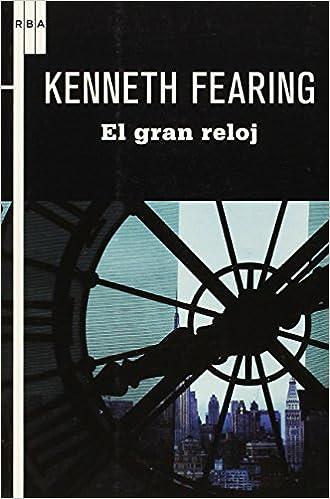 El gran reloj (Spanish Edition): Kenneth Fearing: 9788498678840: Amazon.com: Books
