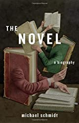 The Novel: A Biography