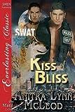 Kiss of Bliss [Swat-Secret Werewolf Assault Team 2] (Siren Publishing Everlasting Classic Manlove)
